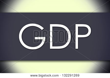 Gdp - Business Concept With Text