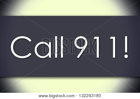 Call 911! - Business Concept With Text