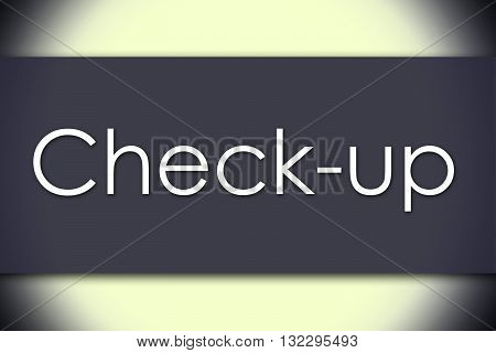 Check-up - Business Concept With Text