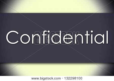 Confidential - Business Concept With Text