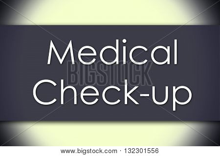 Medical Check-up - Business Concept With Text