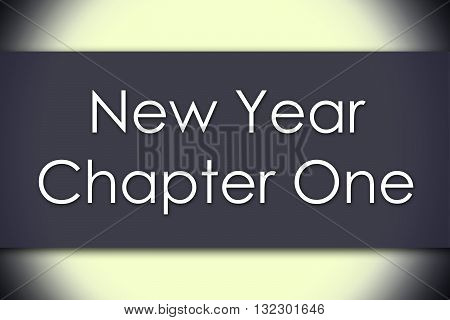 New Year Chapter One - Business Concept With Text