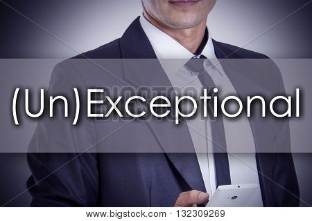 (un)exceptional - Young Businessman With Text - Business Concept
