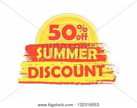 50 percentages off summer discount banner - text in yellow and orange drawn label with sun symbol, business seasonal shopping concept, vector