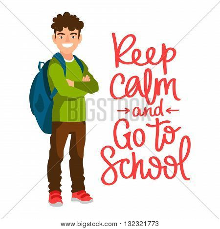 Boy student with a backpack. Quote keep calm and go to school. The concept of school education. Vector illustrations isolated on white background. The trend calligraphy.