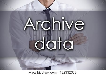 Archive Data - Young Businessman With Text - Business Concept