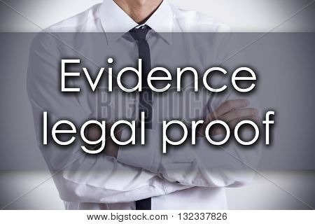 Evidence Legal Proof - Young Businessman With Text - Business Concept