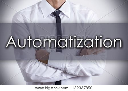 Automatization - Young Businessman With Text - Business Concept