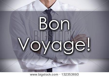 Bon Voyage! - Young Businessman With Text - Business Concept
