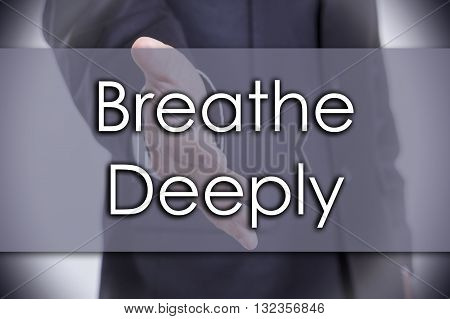 Breathe Deeply - Business Concept With Text