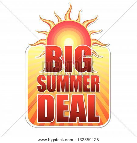 big summer deal banner - text in yellow label with red sun and orange sun rays, business concept, vector
