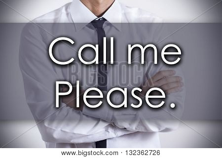 Call Me Please. - Young Businessman With Text - Business Concept