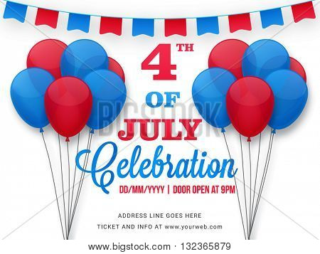 American Flag colors balloons and buntings decorated, Poster, Banner, Flyer or Invitation design for 4th of July, Independence Day celebration.