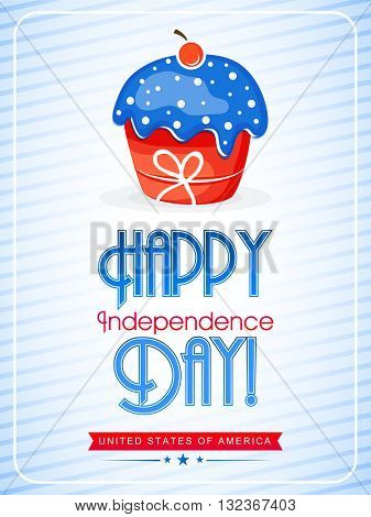 Creative Pamphlet, Banner or Flyer design with Sweet Cupcake and Stylish Text Happy Independence Day in American Flag colors on shiny background.