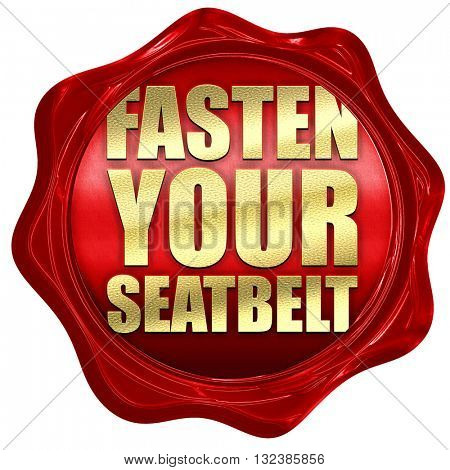 fasten your seatbelt, 3D rendering, a red wax seal