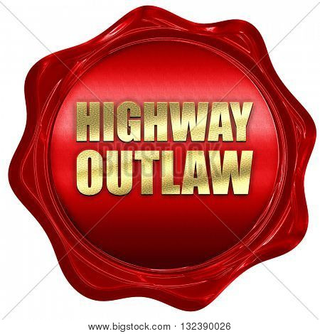 highway outlaw, 3D rendering, a red wax seal