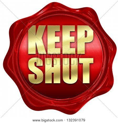 keep shut, 3D rendering, a red wax seal