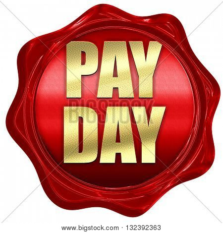 pay day, 3D rendering, a red wax seal