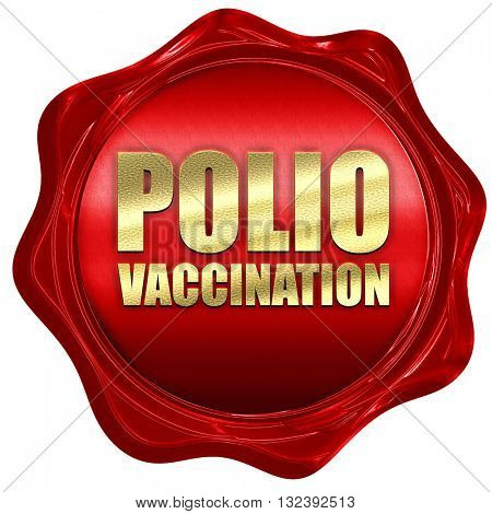 polio vaccination, 3D rendering, a red wax seal
