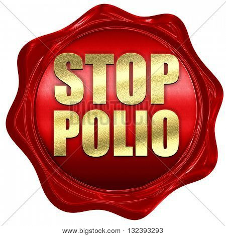 stop polio, 3D rendering, a red wax seal