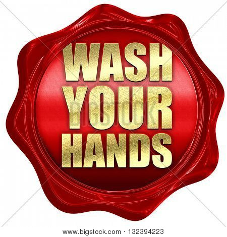 wash your hands, 3D rendering, a red wax seal