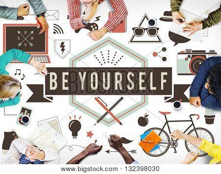 Be Yourself Self Esteem Confidence Encourage Motivation Concept