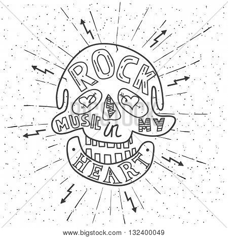 Rock music in my heart. Hand drawn lettering design with skull. Typography concept for t-shirt design or web site. Vector illustration.