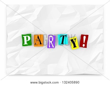 Party Invitation Ransom Note Cutout Letters Words 3d Illustration