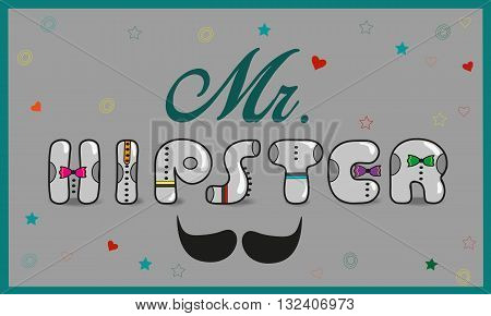 Inscription Mr. Hipster. Vintage font. Gray letters with colorful ties. Black mustache. Retro style. Illustration.