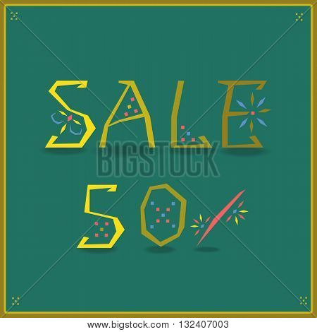 Inscription Sale. Fifty percents. Unusual font. Yellow letters with floral and geometric patterns. Green background. Illustration.