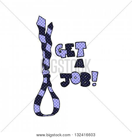 freehand drawn cartoon get a job tie noose symbol