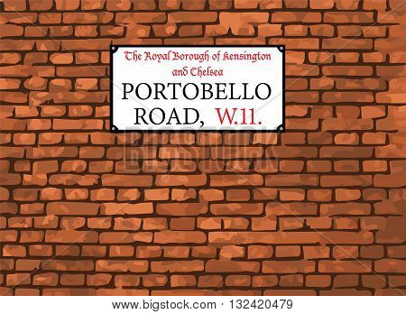 Portobello Road W11 Street Sign. London Borough of Kensington and Chelsea