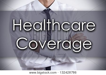Healthcare Coverage - Young Businessman With Text - Business Concept