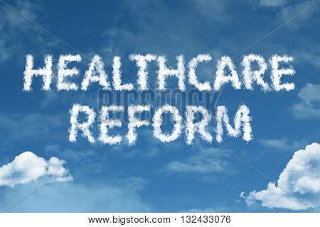 Healthcare Reform cloud word with a blue sky