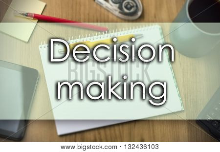 Decision Making -  Business Concept With Text