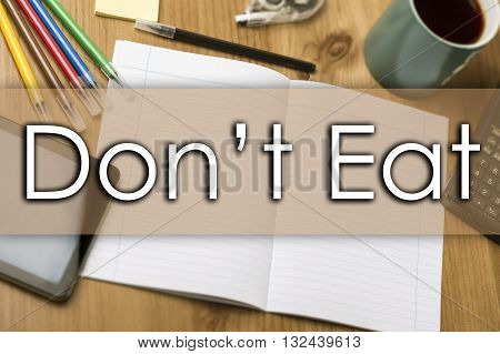 Don't Eat - Business Concept With Text
