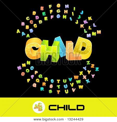 CHILD. Vector 3d illustration with colored alphabet.