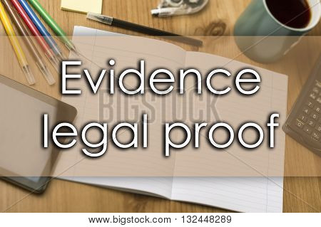 Evidence Legal Proof - Business Concept With Text