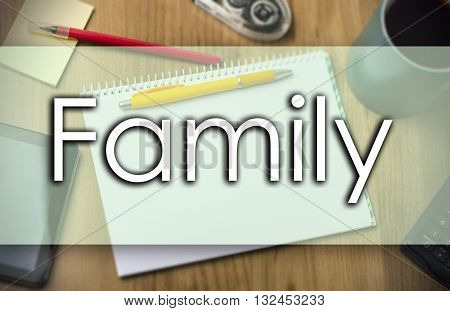 Family -  Business Concept With Text