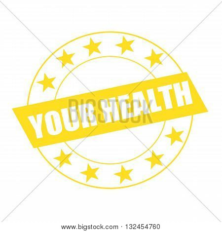 YOUR HEALTH white wording on yellow Rectangle and Circle yellow stars