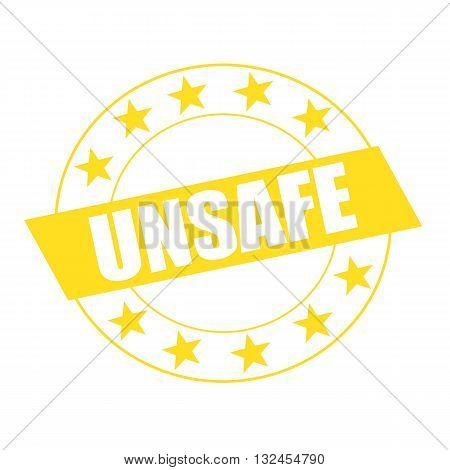 Unsafe white wording on yellow Rectangle and Circle yellow stars