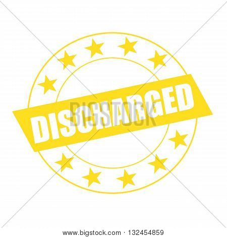 DISCHARGED white wording on yellow Rectangle and Circle yellow stars