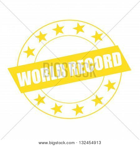 WORLD RECORD white wording on yellow Rectangle and Circle yellow stars
