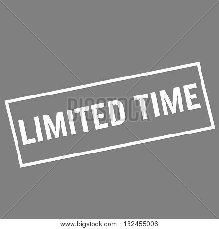Limited time white wording on rectangle gray background
