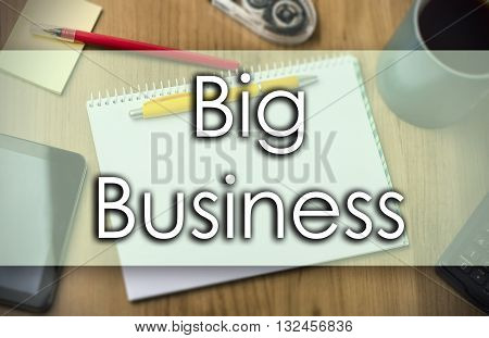 Big Business -  Business Concept With Text