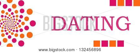 Dating text written over pink orange dotted background.