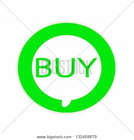 Buy green wording on Circular white speech bubble