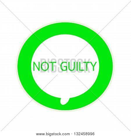 Not guilty green wording on Circular white speech bubble