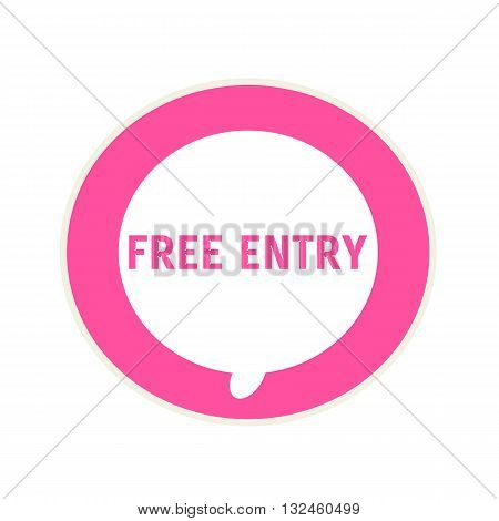 Free entry pink wording on Circular white speech bubble