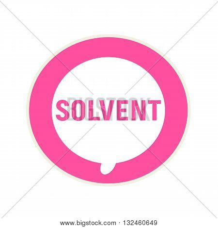 SOLVENT pink wording on Circular white speech bubble